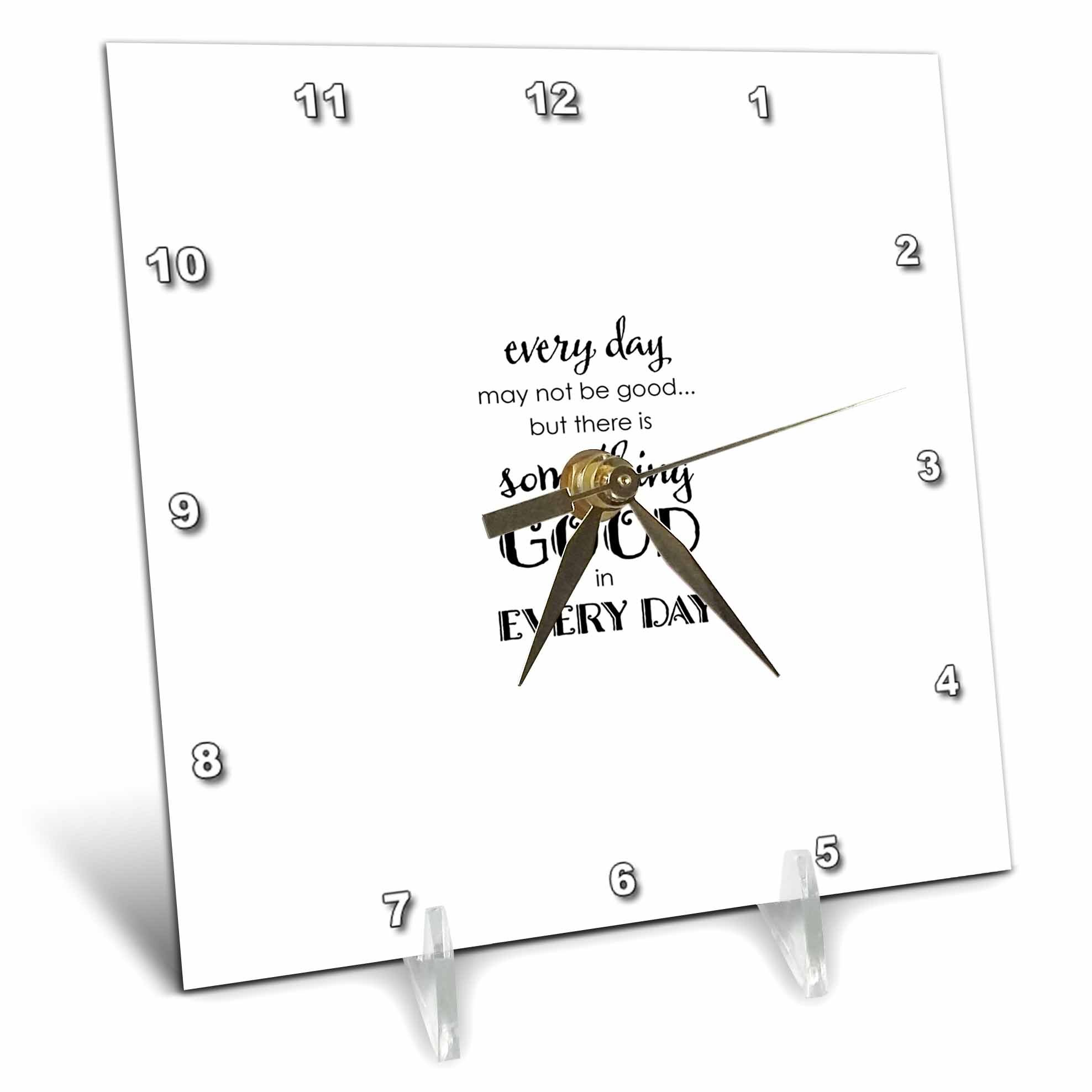 3dRose Uta Naumann Sayings and Typography - Bible Proverb Motivational Typography - Something Good In Every Day - 6x6 Desk Clock (dc_275144_1)