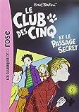 Le Club des Cinq 02 - Le Club des Cinq et le passage secret (Les Classiques de la Rose)