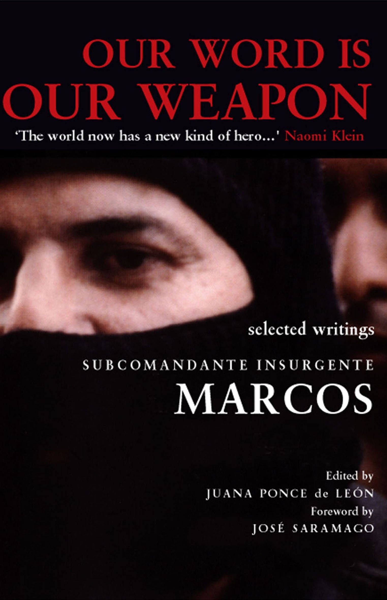 Amazon: Our Word Is Our Weapon: Selected Writings (9781852428143):  Subcomandante Marcos, Juan Ponce De Leon, Jose Saramago: Books
