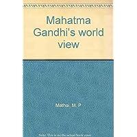 Mahatma Gandhi's world view