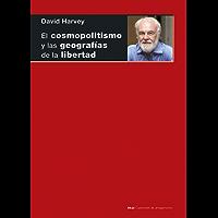 EL COSMOPOLITISMO Y LAS GEOGRAFÍAS DE LA LIBERTAD (Cuestiones de antagonismo)