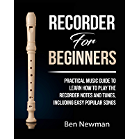 Recorder For Beginners: Practical Music Guide To Learn How To Play The Recorder instrument Music Notes And Tunes… book cover