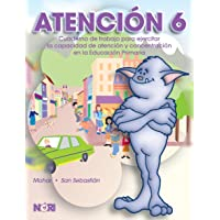 Atencion/ Attention: Cuaderno De Trabajo Para Ejercitar La Capacidad De Atencion Y Concentracion En La Educacion Primaria: 6