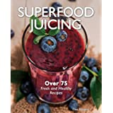 The Complete Book of Juicing, Revised and Updated: Your Delicious Guide to Youthful Vitality