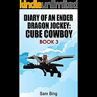 Diary of an Ender Dragon Jockey: Cube Cowboy