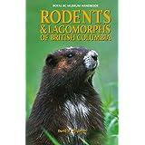Rodents and Lagomorphs of British Columbia (Royal BC Museum Handbook)