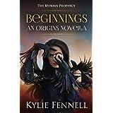 Beginnings : The Kyprian Prophecy – An Origins Novella (The Kyprian Prophecy – An Epic Fantasy Adventure Series)