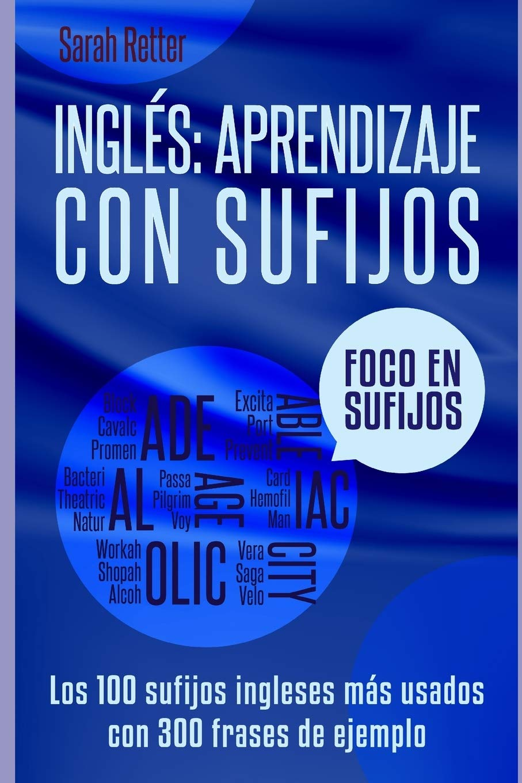 Amazonfr Ingles Aprendizaje Con Sufijos Los100 Sufijos