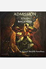 ADMISSION: A Story Born of Africa Kindle Edition