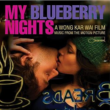 Norah Jones, Cat Power, Otis Redding, Ruth Brown, Mavis Staples, Cassandra  Wilson, Hello Stranger, Amos Lee, Ry Cooder - My Blueberry Nights -  Amazon.com Music