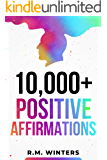 10,000+ Positive Affirmations: Affirmations for Health, Success, Wealth, Love, Happiness, Fitness, Weight Loss, Self…