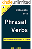 Exercises with Phrasal Verbs #2: For intermediate students of English (English Edition)