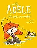 Mortelle Adèle, Tome 12: À la pêche aux nouilles !