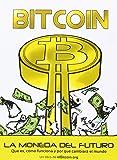 Bitcoin. La moneda del futuro: Qué es, cómo funciona y por qué cambiará el mundo (Dinero, Banca y Finanzas)