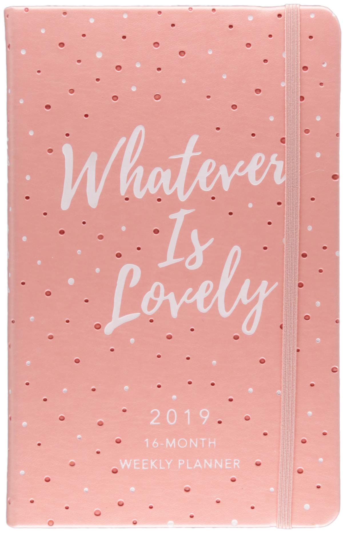 Whatever Is Lovely 2019 Planner: 16-month Weekly Planner PDF