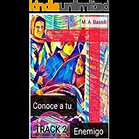 Conoce a Tu Enemigo: Track Two