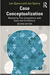 Case Conceptualization: Mastering This Competency with Ease and Confidence Kindle Edition