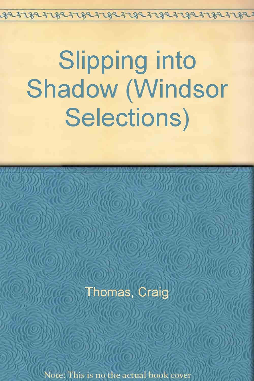 Slipping into Shadow (Windsor Selections): Craig Thomas ...