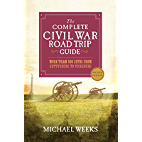 The Complete Civil War Road Trip Guide: More than 500 Sites from Gettysburg to Vicksburg (Second Edition) (English Edition)