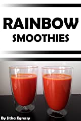 Rainbow Smoothies: Recipes for Weight Loss, Detox, and Health (Paleo Recipes for Everyday Book 2) Kindle Edition