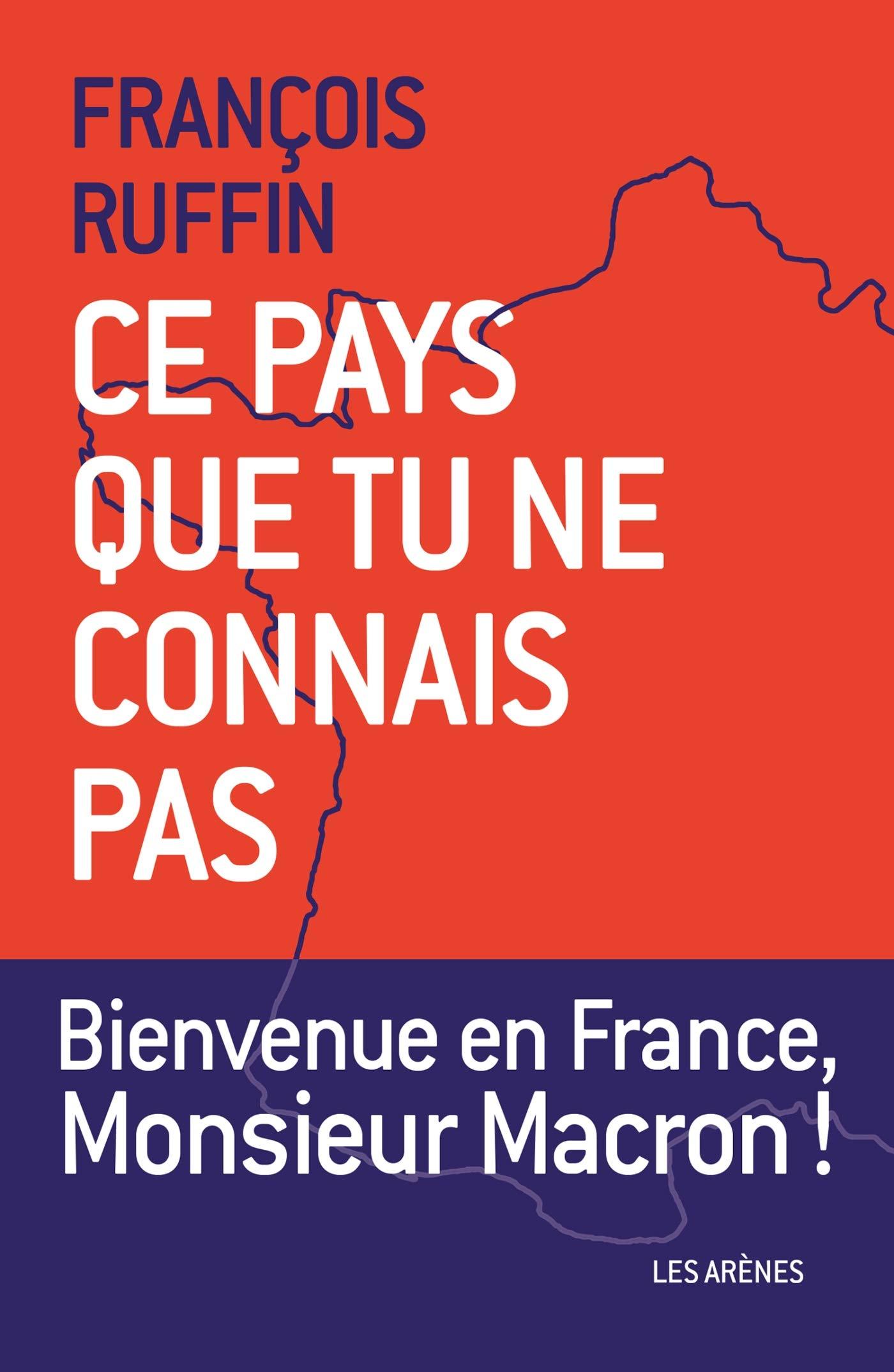 Ce pays que tu ne connais pas por François Ruffin