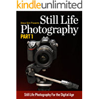 Still Life Photography Part 1: Still Life Photgraphy for the Digital Age book cover