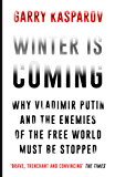 Winter Is Coming: Why Vladimir Putin and the Enemies of the Free World Must Be Stopped (English Edition)