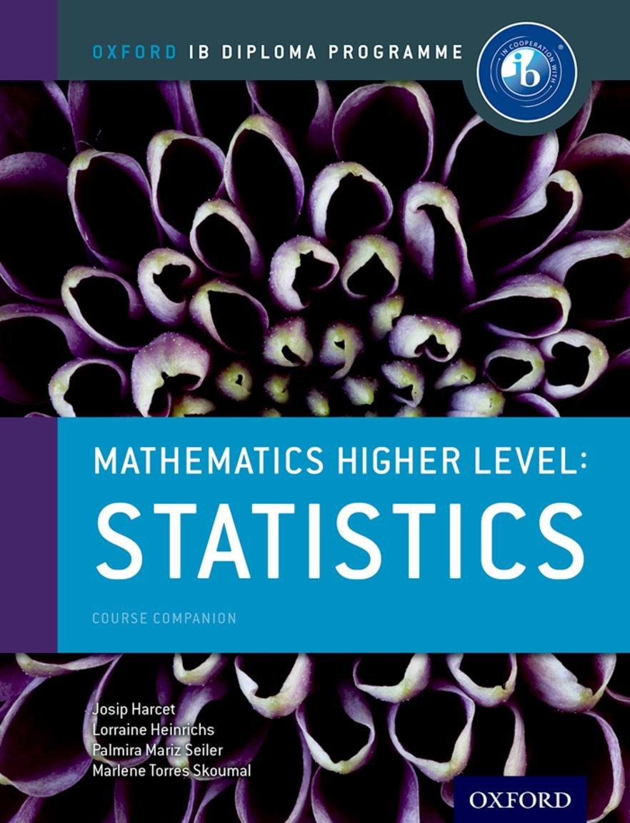 Oxford IB Diploma Programme: Ib course book: higher level maths statistics. Per le Scuole superiori. Con espansione online