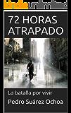 72 HORAS ATRAPADO: La batalla por vivir