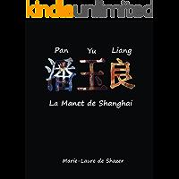 Pan Yu Liang La Manet de Shanghai (French Edition)