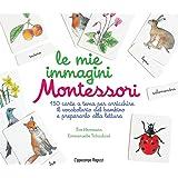 Le mie immagini Montessori. 150 carte a tema per arricchire il vocabolario del bambino e prepararlo alla lettura