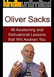 Oliver Sacks: 46 Awakening and Motivational Lessons that Will Awaken You: (Oliver Sacks, Motivational Lessons, Gratitude)
