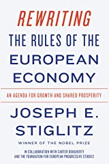 Rewriting the Rules of the European Economy: An Agenda for Growth and Shared Prosperity Kindle Edition