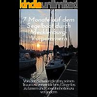 7 Monate auf dem Segelboot durch Mecklenburg-Vorpommern: Von den Schwierigkeiten, seinen Traum zu verwirklichen, Dinge los zu lassen und Gewohnheiten zu verändern
