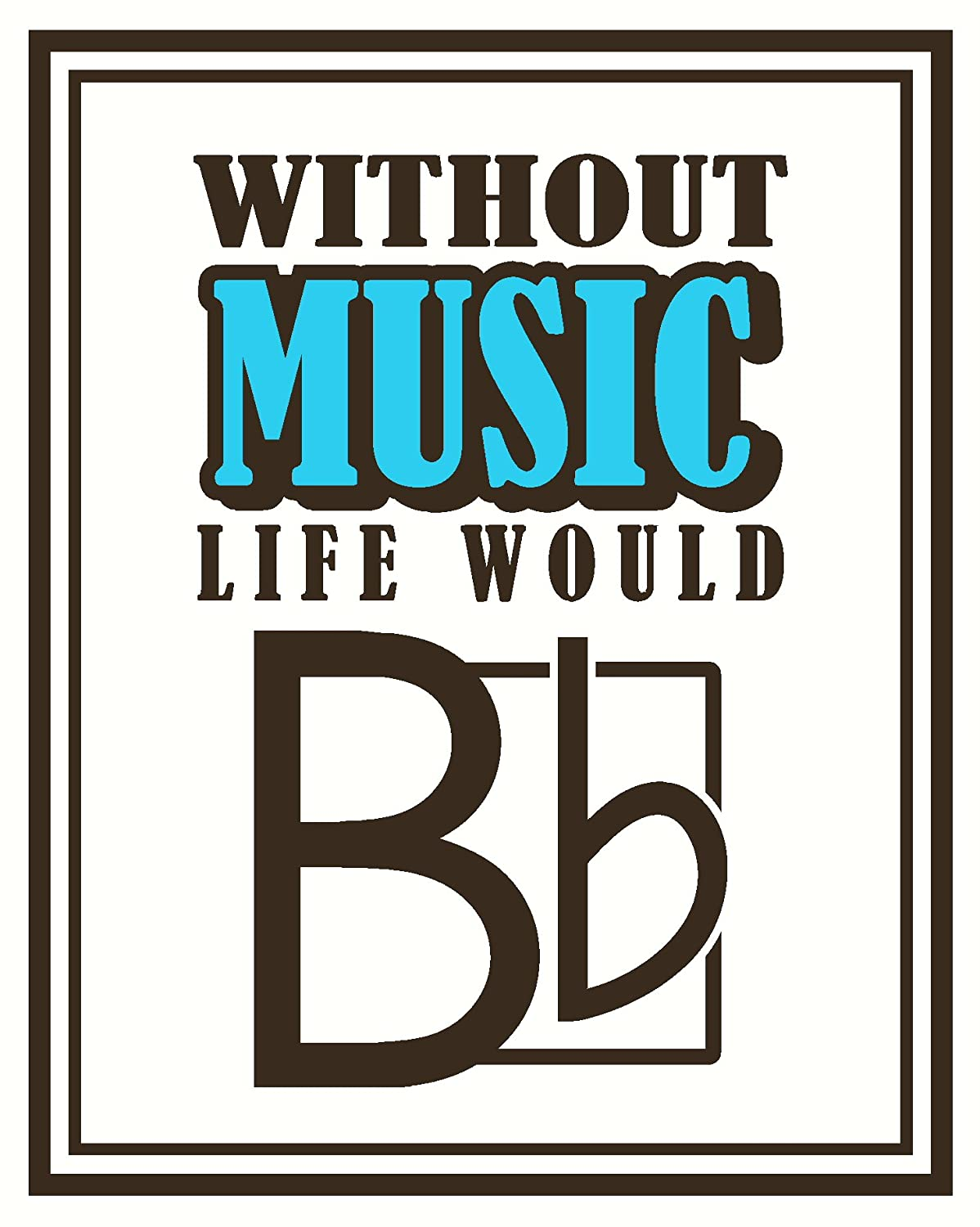 Wall Decor Plus More WDPM3366 Without Music Life Would be Flat with Note Wall Art Decal Vinyl Sticker 2 Color Set 23x18-Inch Chocolate Brown//Geyser Blue