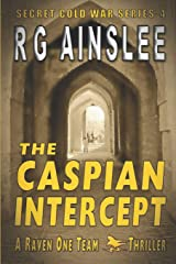 The Caspian Intercept: A Raven-One Team Thriller (The Secret Cold War) Paperback