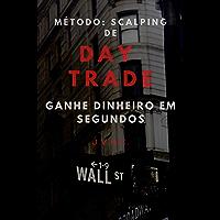 Método: Scalping de Day Trade: Ganhe Dinheiro em Segundos