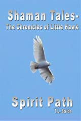 Spirit Path (Shaman Tales- The Chronicles of Little Hawk Book 2) Kindle Edition