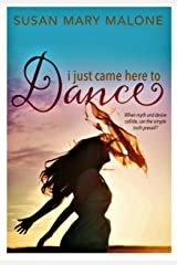 I Just Came Here to Dance Kindle Edition