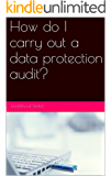 How do I carry out a data protection audit?