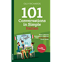 101 Conversations in Simple Italian: Short Natural Dialogues to Boost Your Confidence & Improve Your Spoken Italian (101… book cover