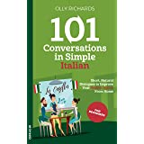 101 Conversations in Simple Italian: Short Natural Dialogues to Boost Your Confidence & Improve Your Spoken Italian (Italian