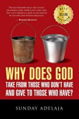 Why Does God Take From Those Who Don't Have And Give To Those Who Have? Paperback