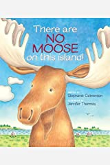 There Are No Moose on This Island Hardcover