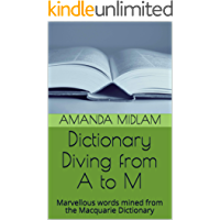 Dictionary Diving from A to M: Marvellous words mined from the Macquarie Dictionary