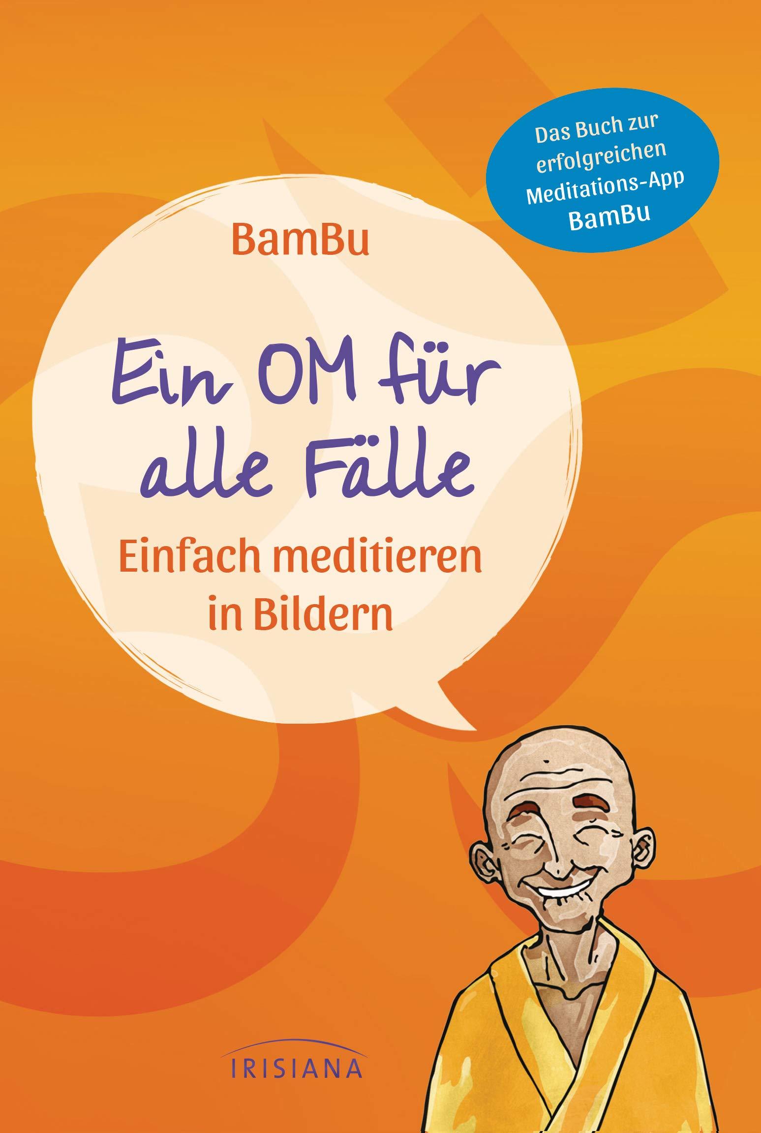 Ein OM für alle Fälle: Einfach Meditieren in Bildern -: Amazon.de: BamBu,  Hoffmann, Gabriele: Bücher