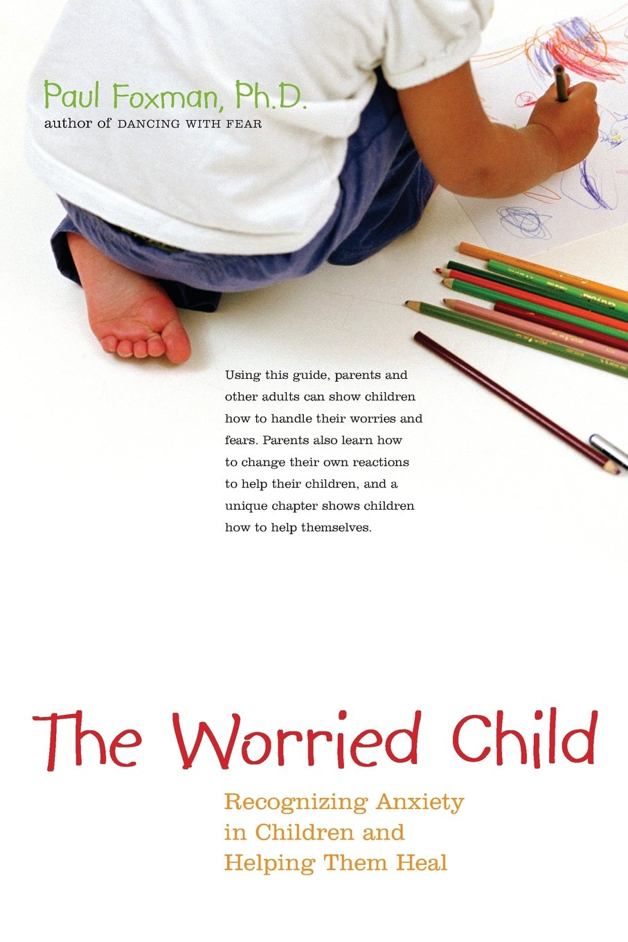 Download The Worried Child: Recognizing Anxiety in Children and Helping Them Heal pdf epub