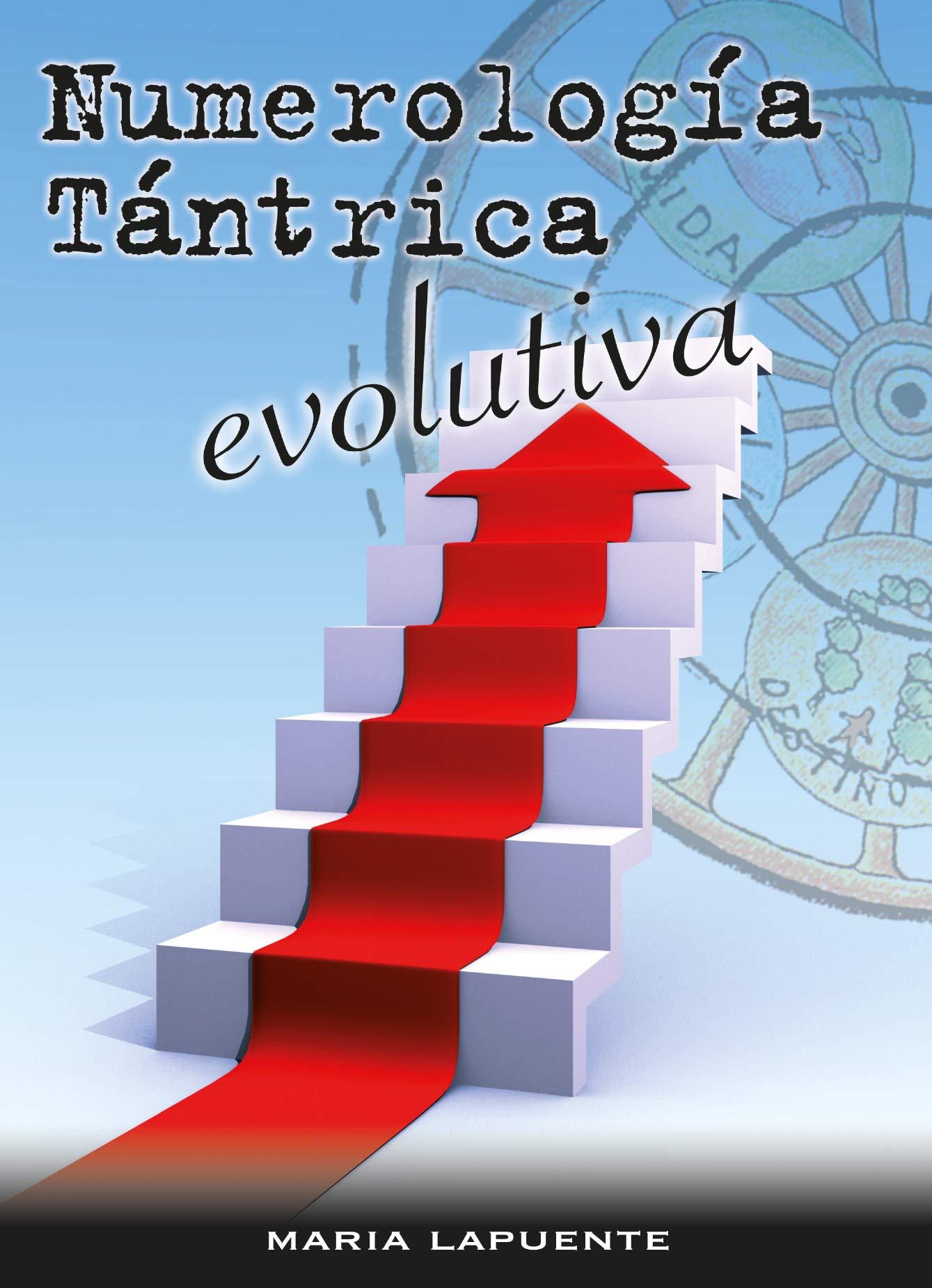 Numerología tántrica evolutiva: Amazon.es: María Lapuente ...