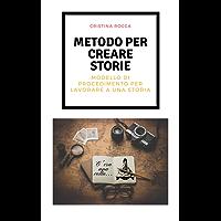 Metodo per creare storie: Modello di procedimento per lavorare a una storia