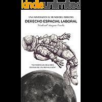 Derecho espacial laboral: Una novedad en el mundo del derecho